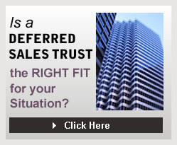 Deferred Sales Trust – IRS approved capital gains deferral.